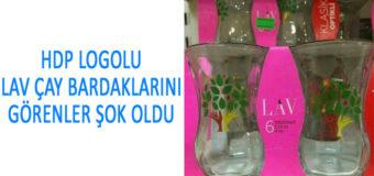 HDP Logolu LAV Çay Bardakları Gerçek Mi ?