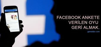 Facebook Ankete Verilen Oyu Geri Almak