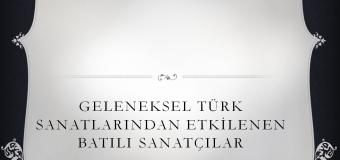 Geleneksel Türk Sanatlarından Etkilenen Batılı Sanatçılar – Slayt